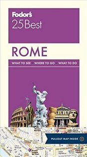 Fodors Rome 25 Best (Full-Color Travel Guide) - Guides, Fodors Travel