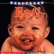 Eat! (Baby Faces) - Intrater, Roberta Grobel