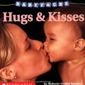 Hugs & Kisses (Baby Faces) - Intrater, Roberta Grobel