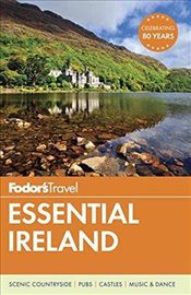 Fodors Essential Ireland (Full-Color Travel Guide) - Guides, Fodors Travel