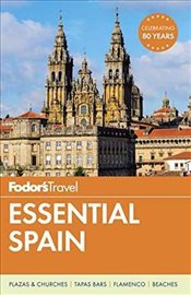 Fodors Essential Spain (Full-Color Travel Guide) - Guides, Fodors Travel