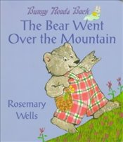 Bear Went Over the Mountain - Wells, Rosemary