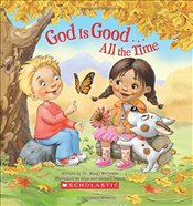 God Is Good...All the Time -