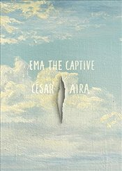 Ema the Captive - Aira, Cesar