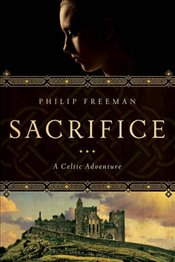 Sacrifice: A Celtic Adventure - Freeman, Philip
