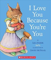 I Love You Because Youre You - Baker, Liza