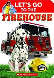 Lets Go to the Firehouse [With DVD] - Scholastic,