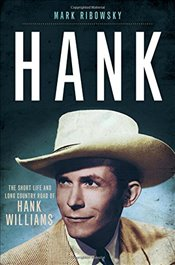 Hank: The Short Life and Long Country Road of Hank Williams - Ribowsky, Mark