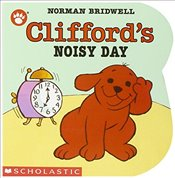 Cliffords Noisy Day (Clifford the Big Red Dog) - Bridwell, Norman