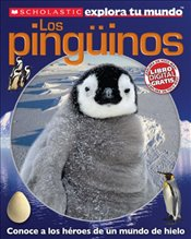 Scholastic Explora Tu Mundo: Los Pinguinos: (Spanish Language Edition of Scholastic Discover More: P - Arlon, Penelope