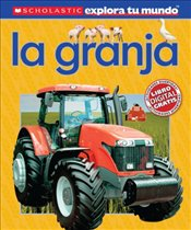 Scholastic Explora Tu Mundo: La Granja: (Spanish Language Edition of Scholastic Discover More: Farm) - Arlon, Penelope
