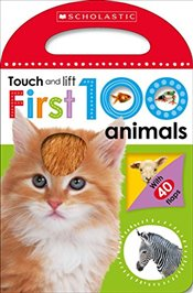 First 100 Animals (Scholastic Early Learners: Touch and Lift) - Scholastic,