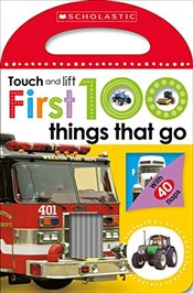 First 100 Things That Go (Scholastic Early Learners: Touch and Lift) - Scholastic,