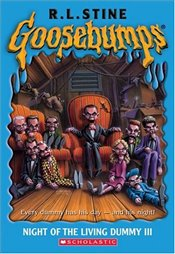 Night of the Living Dummy III (Goosebumps (Paperback Unnumbered)) - Stine, R. L.