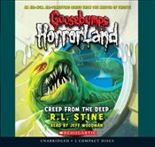 Creep from the Deep (Goosebumps: Horrorland (Scholastic Audio)) - Stine, R. L.