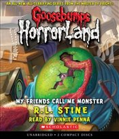 My Friends Call Me Monster (Goosebumps: Horrorland (Scholastic Audio)) - Stine, R. L.