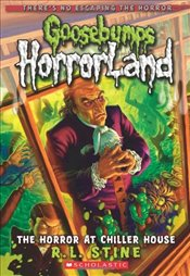 Horror At Chiller House (Goosebumps Horrorland #19) - Stine, R.L.