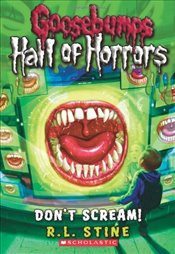 Goosebumps: Hall of Horrors: Dont Scream! (Goosebumps: Horrorland (Quality)) - Stine, R L