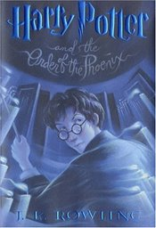 Harry Potter and the Order of the Phoenix (Book 5) - Rowling, J. K.