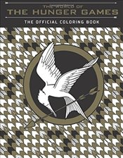 World of the Hunger Games: The Official Colour Ing Book (Colouring Books) - Scholastic,