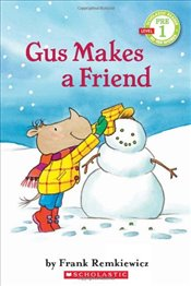 Gus Makes a Friend: Scholastic Reader Pre-Level 1 (Scholastic Reader - Level Pre1 (Quality)) - Remkiewicz, Frank