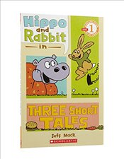 Hippo & Rabbit in Three Short Tales (Scholastic Reader: Level 1) - Mack, Jeff