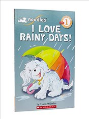 Noodles: I Love Rainy Days! (Scholastic Reader: Level 1) - Wilhelm, Hans
