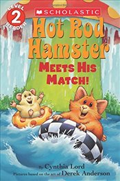 Hot Rod Hamster Meets His Match! (Scholastic Reader, Level 2) - Lord, Cynthia