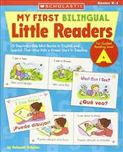 My First Bilingual Little Readers: Level a: 25 Reproducible Mini-Books in English and Spanish That G - Deborah, Schecter
