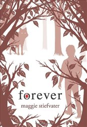 Forever (Shiver, Book 3) - Stiefvater, Maggie