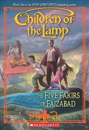 Five Fakirs of Faizabad (Children of the Lamp) - Kerr, P B