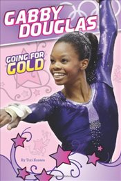Gabby Douglas: Going for Gold - Kosara, Tori