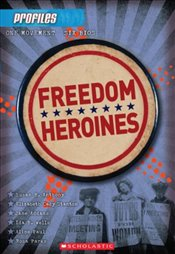Profiles #4: Freedom Heroines - Wishinsky, Frieda