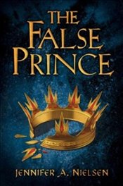 False Prince (The Ascendance Trilogy, Book 1) - Nielsen, Jennifer A.
