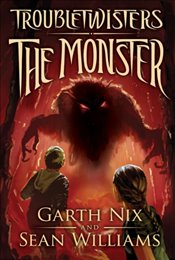 Monster (Troubletwisters (Hardcover)) - Nix, Garth