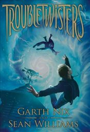 Troubletwisters, Book One (Troubletwisters (Hardcover)) - Nix, Garth