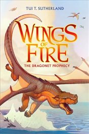 Dragonet Prophecy (Wings of Fire) - Sutherland, Tui T