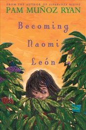Becoming Naomi Leon (Americas Award for Childrens and Young Adult Literature. Commended) - Ryan, Pam Munoz