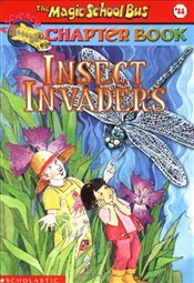 Magic School Bus Science Chapter Book #11: Insect Invaders (Magic School Bus Science Chapter Books) - Capeci, Anne