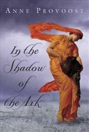In the Shadow of the Ark - Provoost, Anne