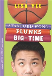 Stanford Wong Flunks Big-Time (Apple Signature Edition) - Yee, Lisa