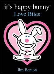Love Bites: Book 1 (Its Happy Bunny) - Benton, Jim