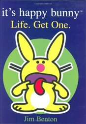 Life, Get One: And Other Words of Wisdom and Junk That Will Make You Wise or Something (Its Happy B - Benton, Jim