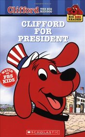 Clifford for President (Clifford the Big Red Dog) - Figueroa, Acton