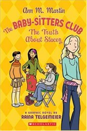 Truth about Stacey (Baby-Sitters Club Graphix) - Telgemeier, Raina