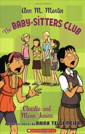 Baby-sitters Club: Claudia and Mean Janine (Baby-Sitters Club Graphix) - Martin, Ann M.