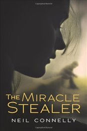 Miracle Stealer - MD, Neil Connelly