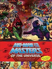 He-Man and the Masters of the Universe : A Character Guide and World Compendium - Staples, Val