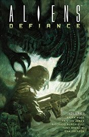 Aliens: Defiance Volume 1 - Wood, Brian