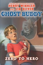 Ghost Buddy #1: Zero to Hero - Winkler, Henry